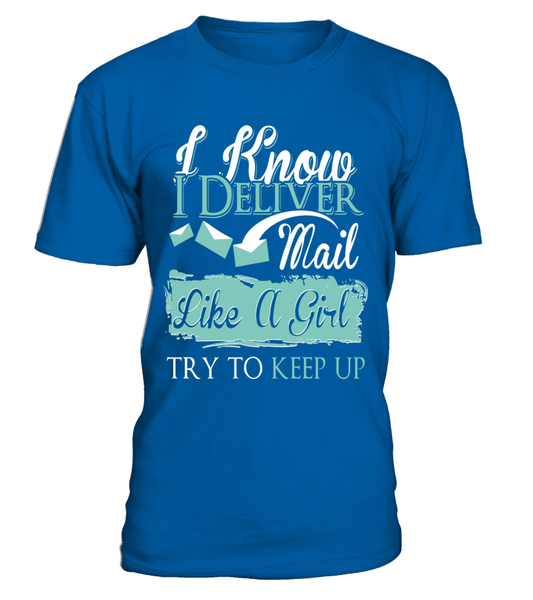 I Know I Deliver Mail Like A Girl Shirt - Giggle Rich - 8