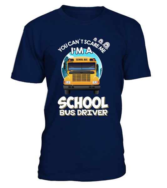 You Can't Scare Me, I'M A School Bus Driver Shirt - Giggle Rich - 3