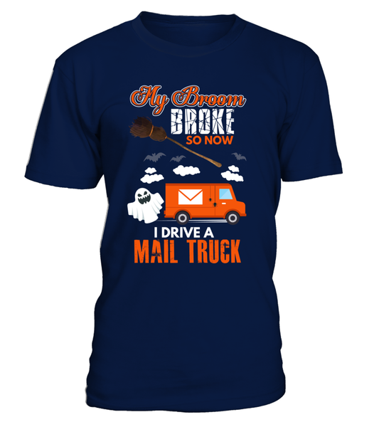 My Broom Broke So Now I Drive A Mail Truck Shirt - Giggle Rich - 7