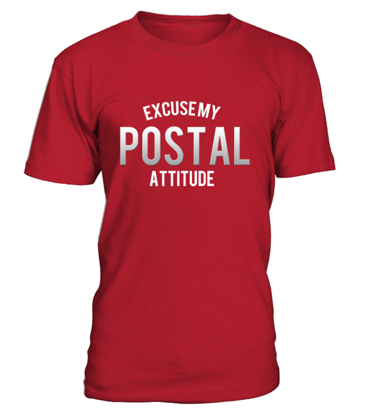 Excuse My Postal Attitude Shirt - Giggle Rich - 2