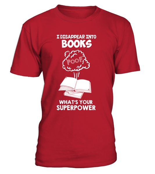 I Disappear Into Books - What's Your Superpower? Shirt - Giggle Rich - 5