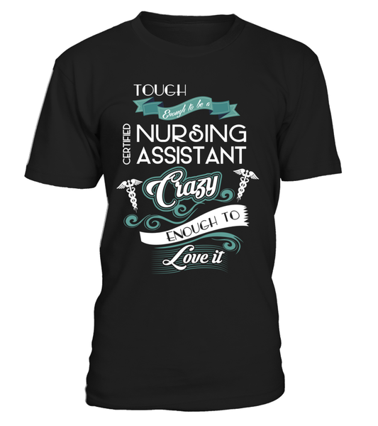 Tough Enough To Be A Certified Nursing Assistant Shirt - Giggle Rich - 1