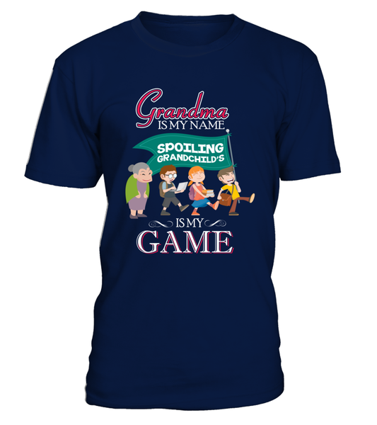 Grandma Is My Name And Spoiling Is My Game Shirt - Giggle Rich - 4