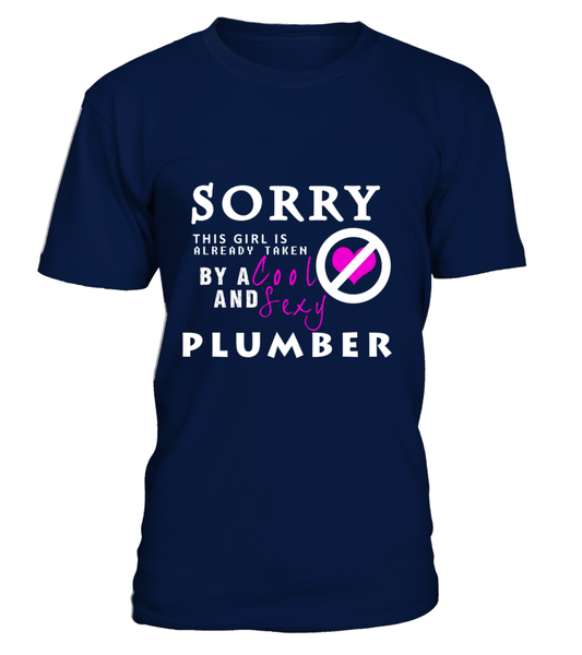 Sorry This Girl Is Already Taken By A Cool And Sexy Plumber