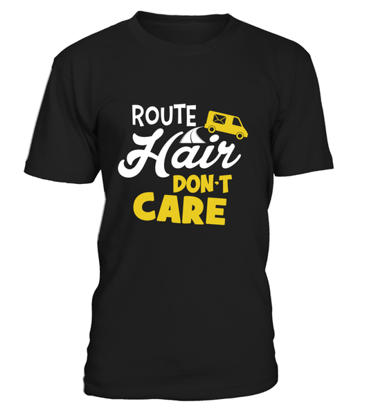 Route Hairs But Postal Workers Don't Care Shirt - Giggle Rich - 1