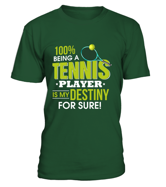 100% Being A Tennis Player Is My Destiny For Sure