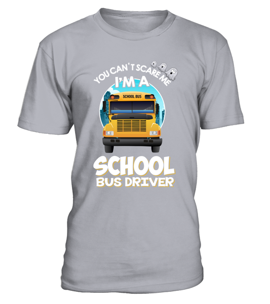 You Can't Scare Me, I'M A School Bus Driver Shirt - Giggle Rich - 4