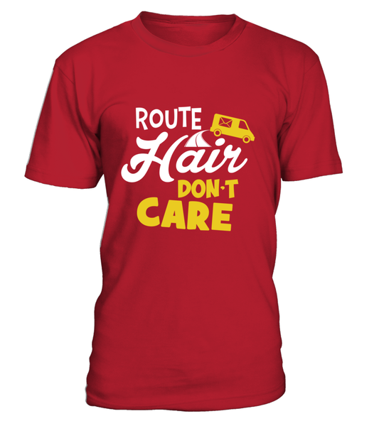 Route Hairs But Postal Workers Don't Care Shirt - Giggle Rich - 2
