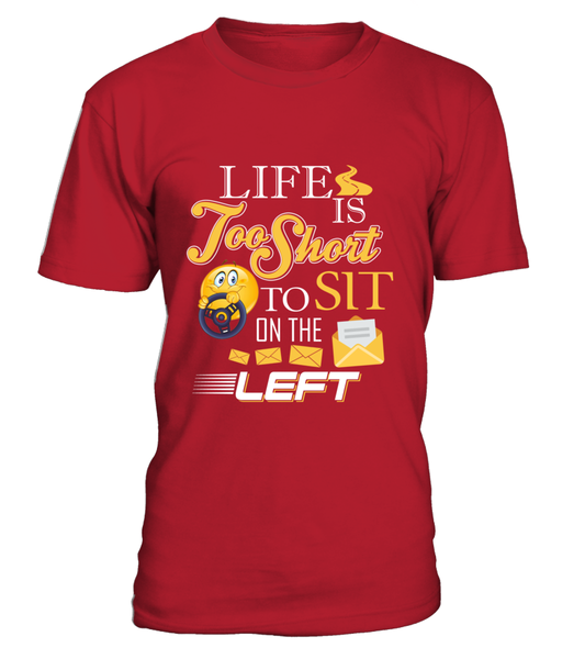 Life Is Too Short To Sit On The Left