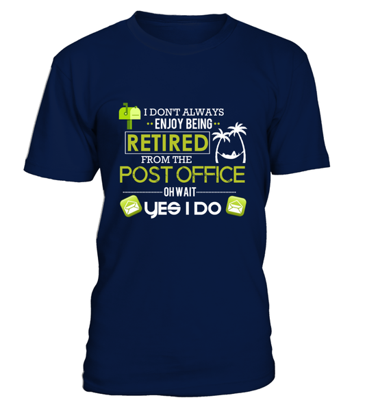 Enjoying Being Retired Postal Worker Shirt - Giggle Rich - 9
