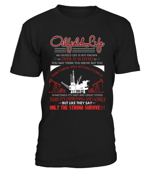 In Oilfield Life Only The Strong Survive Shirt - Giggle Rich - 1
