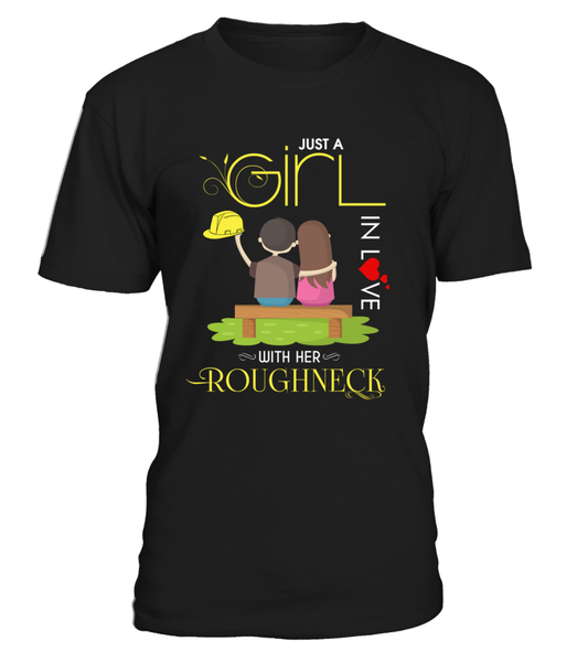 Just A Girl In Love With Her Roughneck Shirt - Giggle Rich - 2