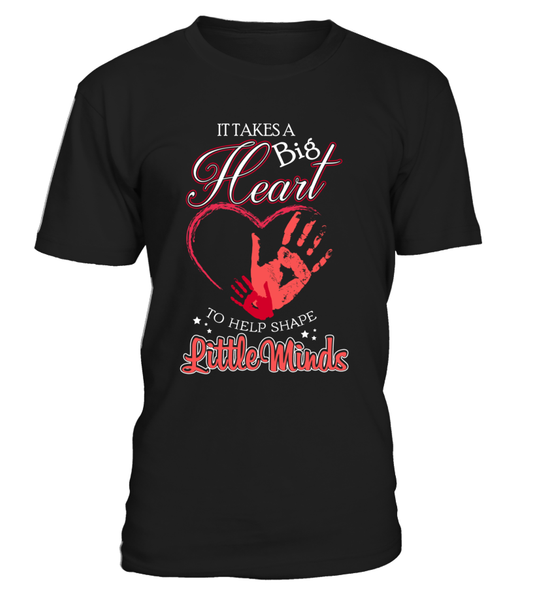 It Takes Big Heart To Help Shape Little Minds Shirt - Giggle Rich - 1