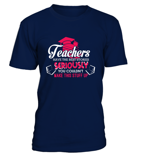 Teachers Have The Best Stories Shirt - Giggle Rich - 16