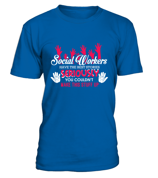 Social Workers Have The Best Stories Shirt - Giggle Rich - 7