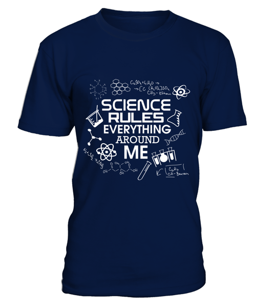 Science Rules Everything Around Me Shirt - Giggle Rich - 8