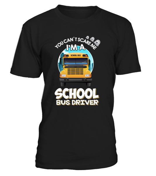 You Don't Scare Me I'M A School Bus Driver
