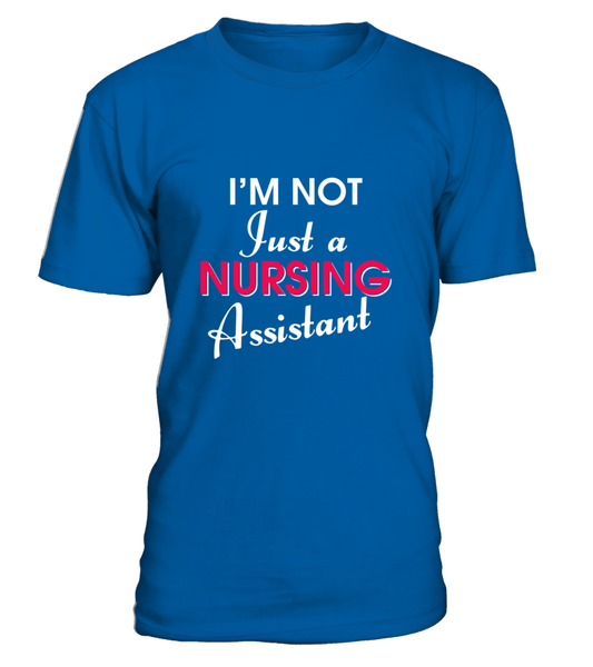 I'M Not Just A Nursing Assistant Shirt - Giggle Rich - 29