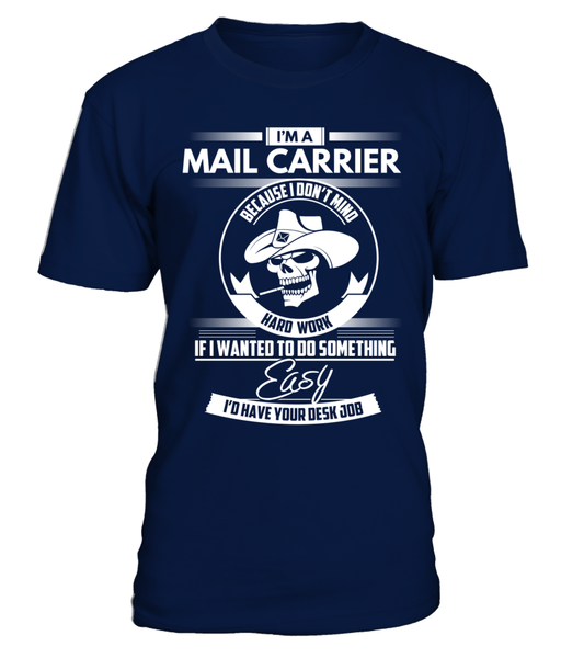 I'm A Mail Carrier Because I Don't Mind Hard Work Shirt - Giggle Rich - 3