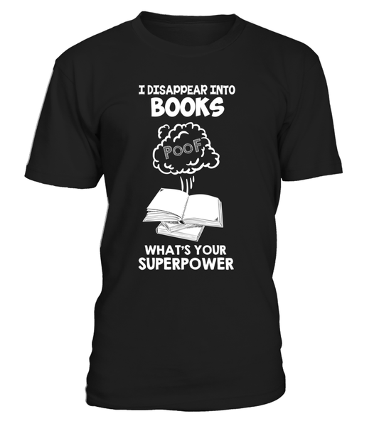 I Disappear Into Books - What's Your Superpower? Shirt - Giggle Rich - 4