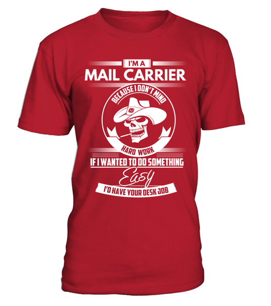I'm A Mail Carrier Because I Don't Mind Hard Work Shirt - Giggle Rich - 2