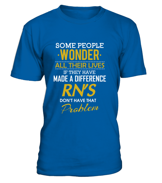 RN's Don't Have That Problem Shirt - Giggle Rich - 7