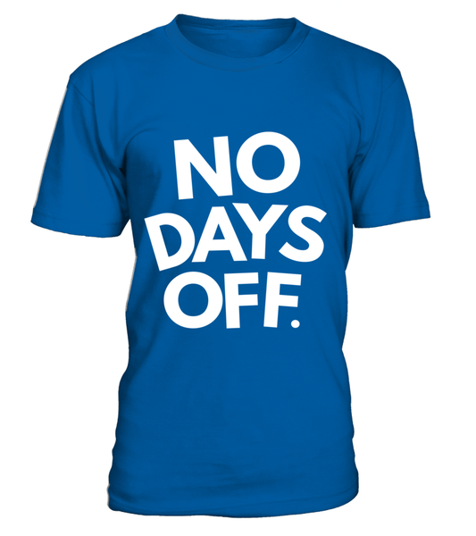 No Days OFF Shirt - Giggle Rich - 4