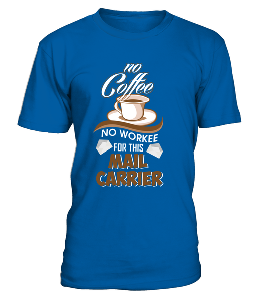 No Coffee For Mail Carrier Shirt - Giggle Rich - 3