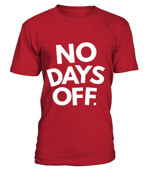 No Days OFF Shirt - Giggle Rich - 3