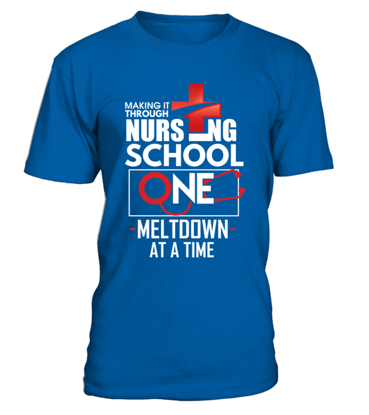 Nursing School One Meltdown At A Time Shirt - Giggle Rich - 2