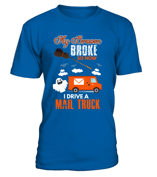 My Broom Broke So Now I Drive A Mail Truck Shirt - Giggle Rich - 8