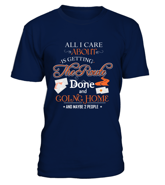 ALL I CARE ABOUT IS DELIVER MAIL AND GOING HOME Shirt - Giggle Rich - 6