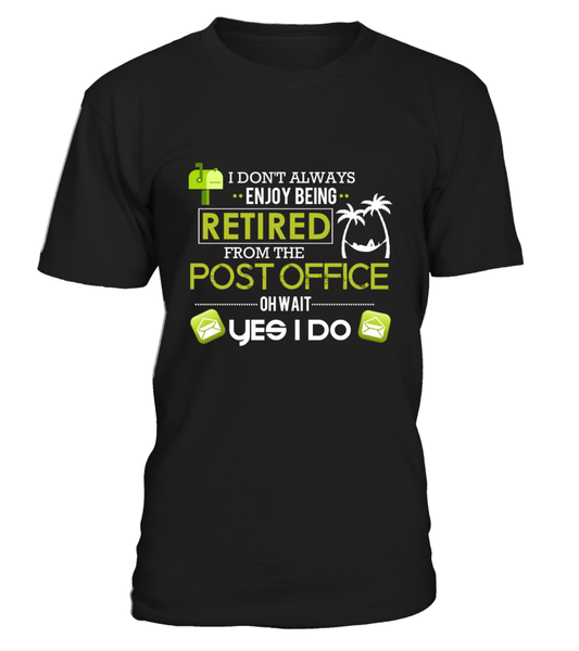Enjoying Being Retired Postal Worker Shirt - Giggle Rich - 7