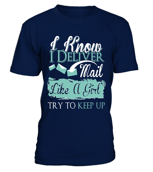 I Know I Deliver Mail Like A Girl Shirt - Giggle Rich - 6