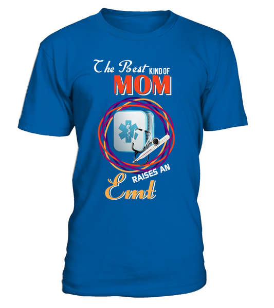 The Best Kind Of MOM Raises An EMT Shirt - Giggle Rich - 2