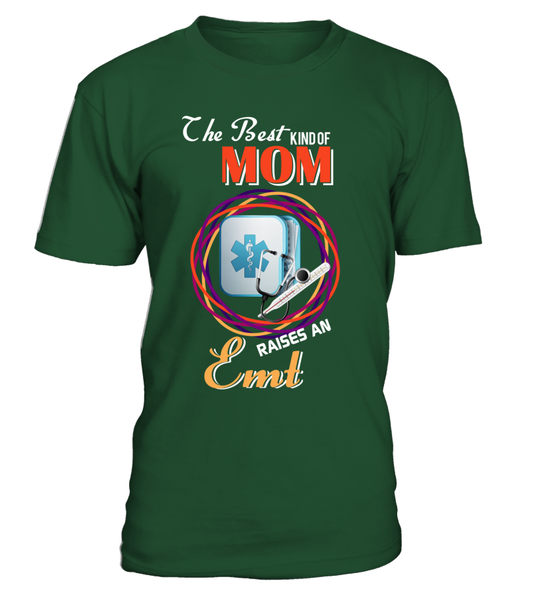 The Best Kind Of MOM Raises An EMT Shirt - Giggle Rich - 1
