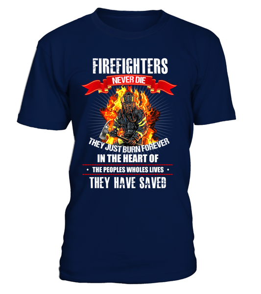 Firefighters Never Die Shirt - Giggle Rich - 1