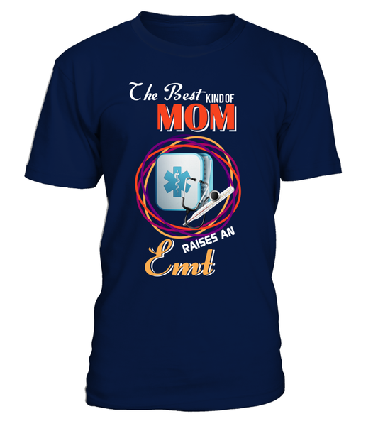 The Best Kind Of MOM Raises An EMT Shirt - Giggle Rich - 3