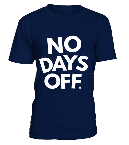No Days OFF Shirt - Giggle Rich - 2