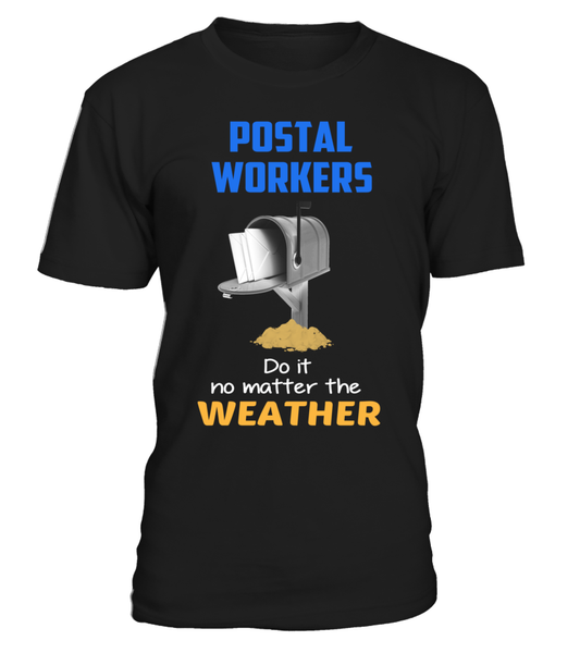 Postal Workers Do It No Matter The Weather Shirt - Giggle Rich - 5