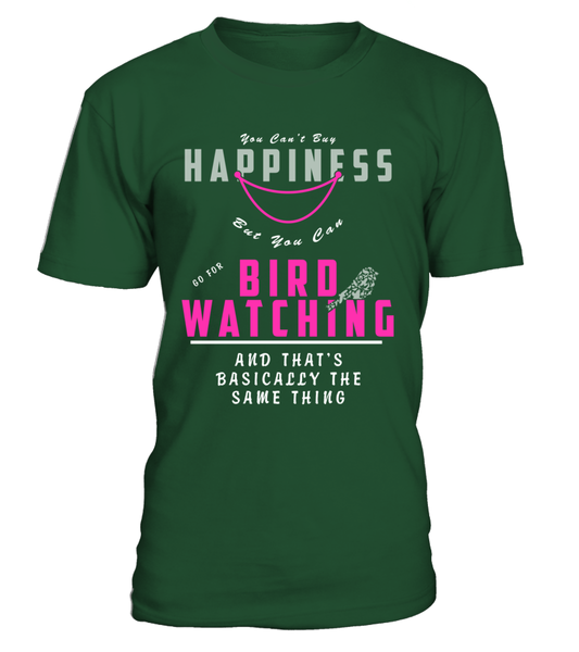 You Can't Buy Happiness But You Can Bird Watching