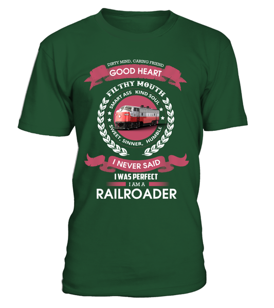 I Never Said I Was Perfect - I'm A Railroader Shirt - Giggle Rich - 1