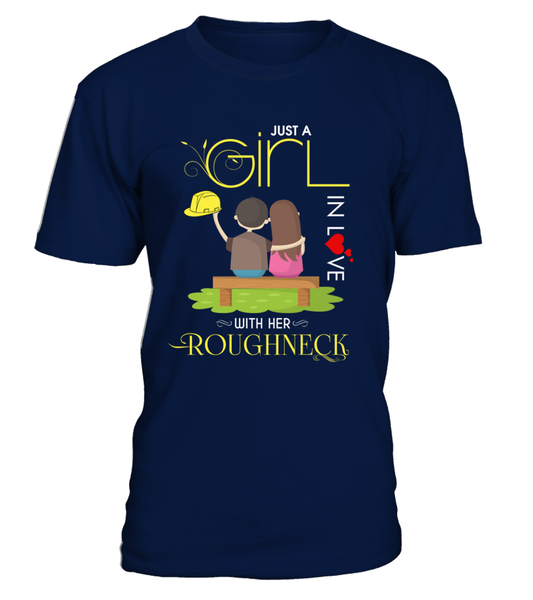 Just A Girl In Love With Her Roughneck Shirt - Giggle Rich - 3