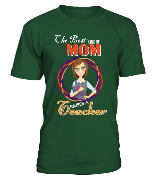 The Best Kind Of MOM Raises A Teacher Shirt - Giggle Rich - 1