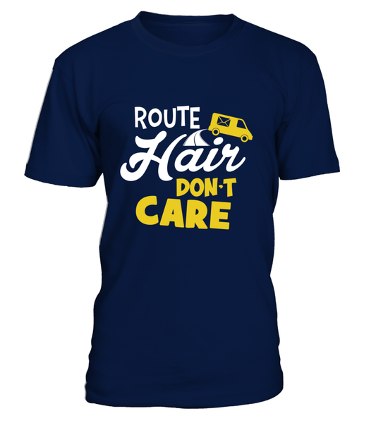Route Hairs But Postal Workers Don't Care Shirt - Giggle Rich - 3