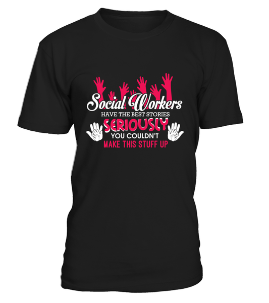Social Workers Have The Best Stories Shirt - Giggle Rich - 5