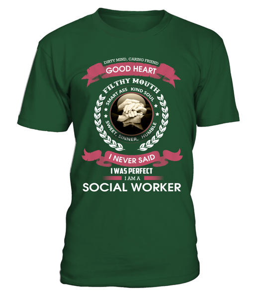 I Never Said I Was Perfect - I'm A Social Worker Shirt - Giggle Rich - 1