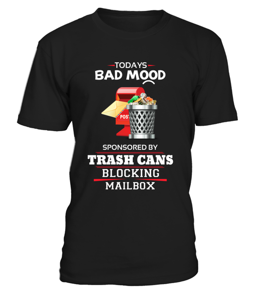 Today's Bad Mood Sponsored By Trash Cans Shirt - Giggle Rich - 3