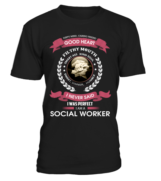 I Never Said I Was Perfect - I'm A Social Worker Shirt - Giggle Rich - 4