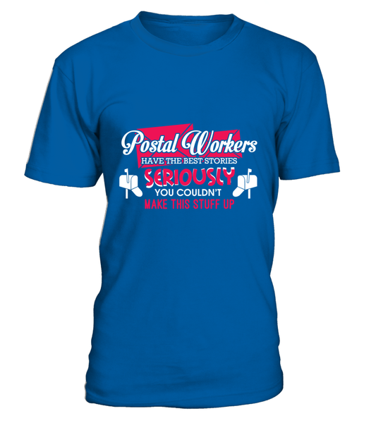 Postal Workers Have The Best Stories Shirt - Giggle Rich - 7